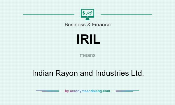 What does IRIL mean? It stands for Indian Rayon and Industries Ltd.