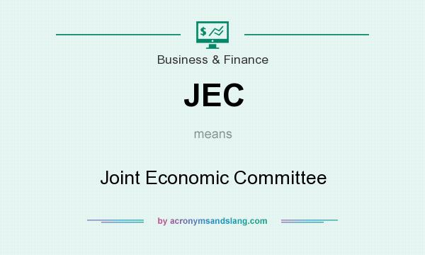 What does JEC mean? It stands for Joint Economic Committee