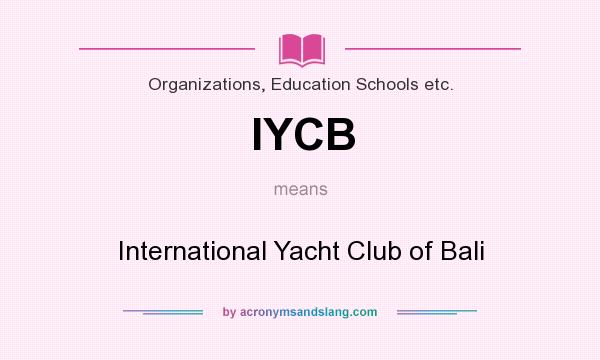 What does IYCB mean? It stands for International Yacht Club of Bali
