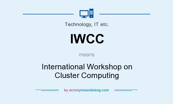 What does IWCC mean? It stands for International Workshop on Cluster Computing