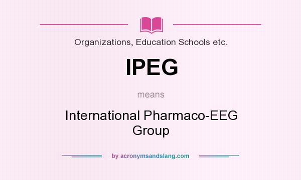 What does IPEG mean? It stands for International Pharmaco-EEG Group