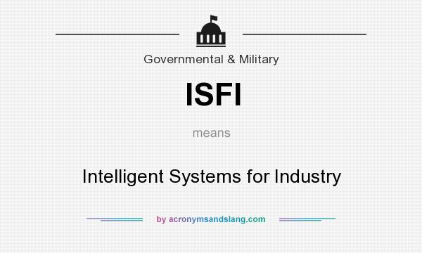 What does ISFI mean? It stands for Intelligent Systems for Industry