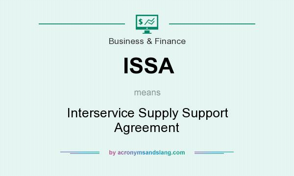 What does ISSA mean? It stands for Interservice Supply Support Agreement