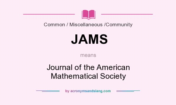 What does JAMS mean? It stands for Journal of the American Mathematical Society