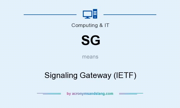 What does SG mean? It stands for Signaling Gateway (IETF)