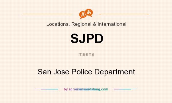 What does SJPD mean? It stands for San Jose Police Department