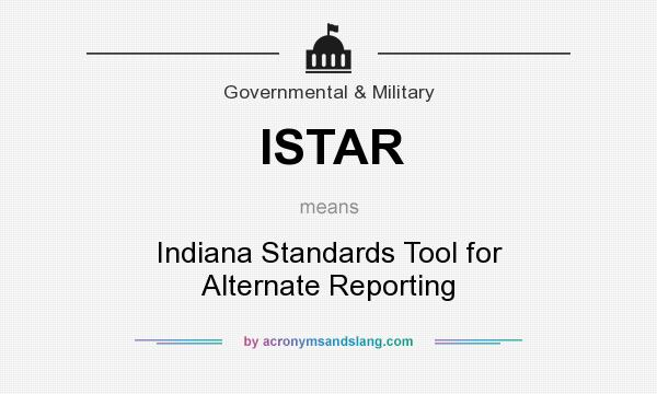 What does ISTAR mean? It stands for Indiana Standards Tool for Alternate Reporting