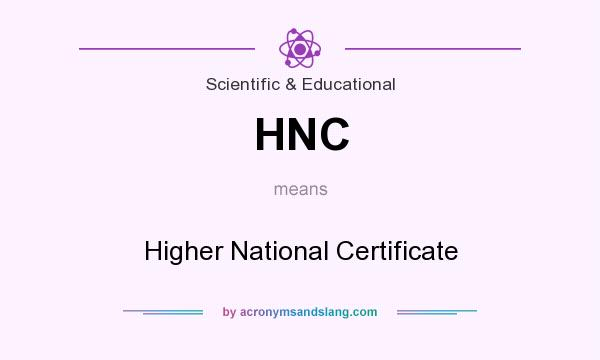 What does HNC mean? It stands for Higher National Certificate