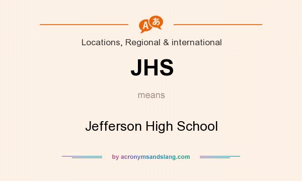 What does JHS mean? It stands for Jefferson High School
