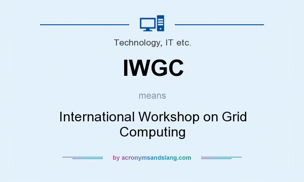 What does IWGC mean? It stands for International Workshop on Grid Computing