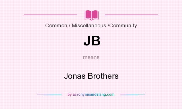 What does JB mean? It stands for Jonas Brothers