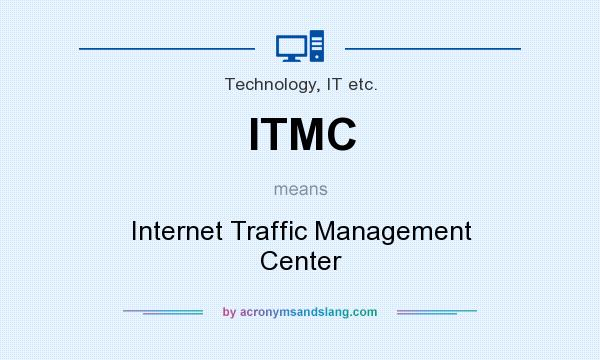 What does ITMC mean? It stands for Internet Traffic Management Center