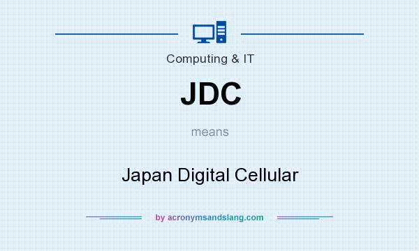What does JDC mean? It stands for Japan Digital Cellular