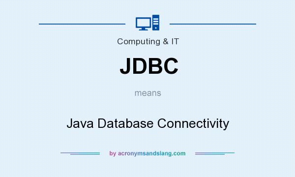 What does JDBC mean? It stands for Java Database Connectivity