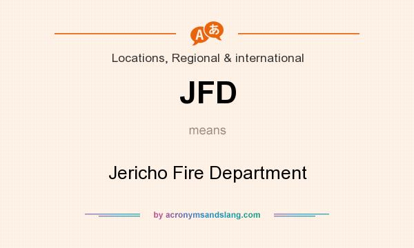 What does JFD mean? It stands for Jericho Fire Department