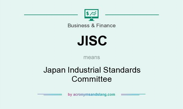 What does JISC mean? It stands for Japan Industrial Standards Committee