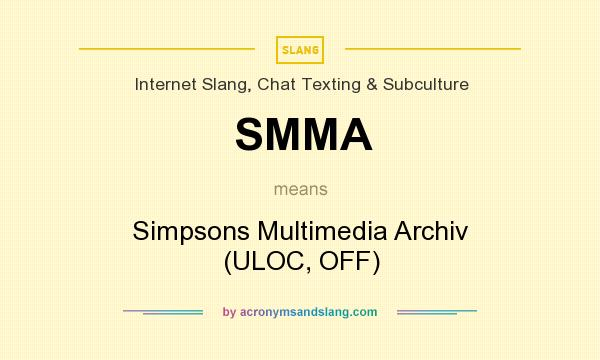 What does SMMA mean? It stands for Simpsons Multimedia Archiv (ULOC, OFF)