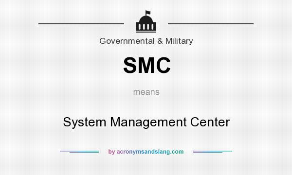 What does SMC mean? It stands for System Management Center