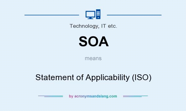 What does SOA mean? It stands for Statement of Applicability (ISO)