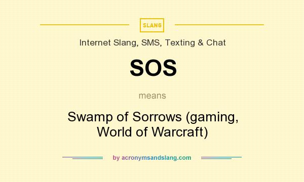 What does SOS mean? It stands for Swamp of Sorrows (gaming, World of Warcraft)