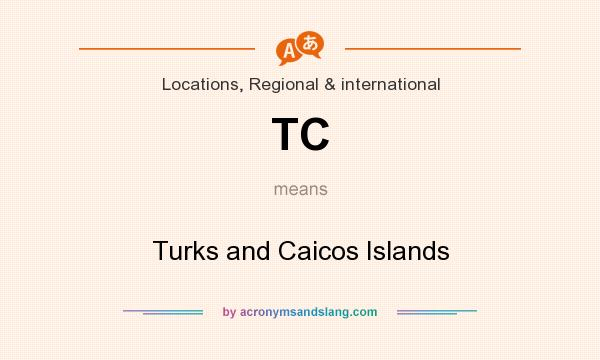 What does TC mean? It stands for Turks and Caicos Islands