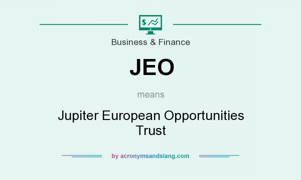 What does JEO mean? It stands for Jupiter European Opportunities Trust