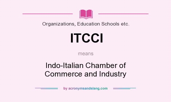 What does ITCCI mean? It stands for Indo-Italian Chamber of Commerce and Industry