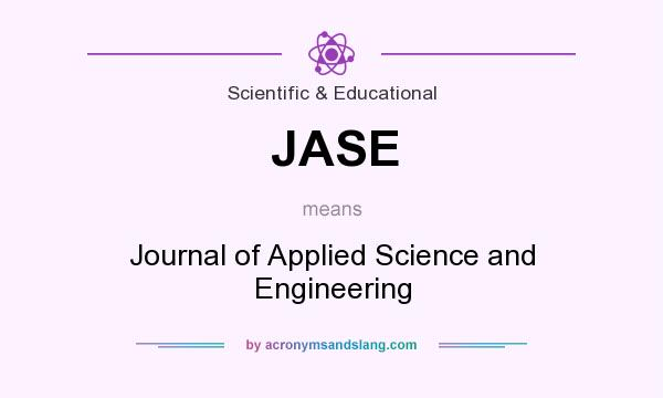 What does JASE mean? It stands for Journal of Applied Science and Engineering