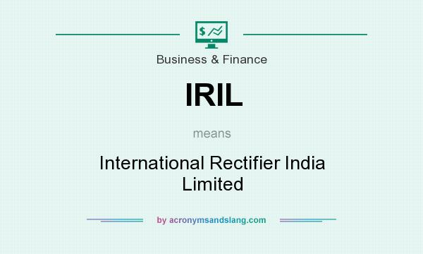What does IRIL mean? It stands for International Rectifier India Limited
