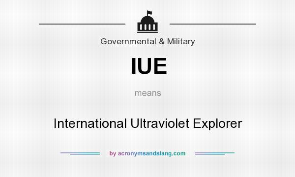 What does IUE mean? It stands for International Ultraviolet Explorer