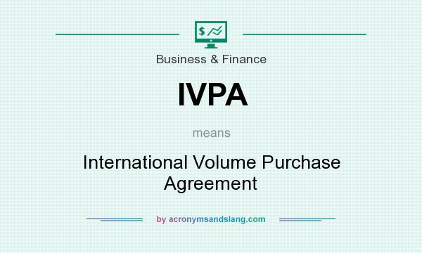 Ivpa International Volume Purchase Agreement In Business Finance