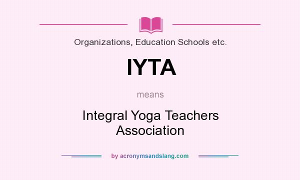 What does IYTA mean? It stands for Integral Yoga Teachers Association