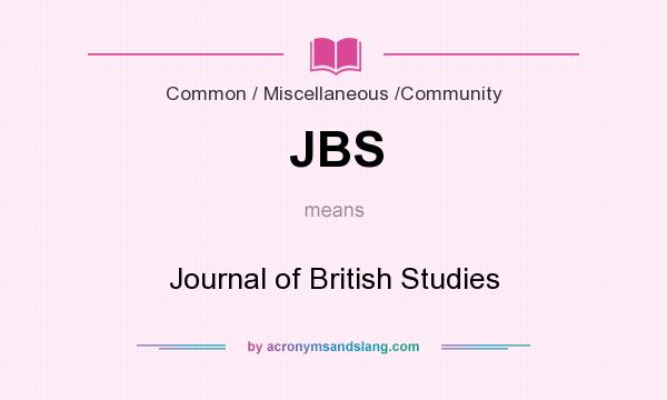 What does JBS mean? It stands for Journal of British Studies