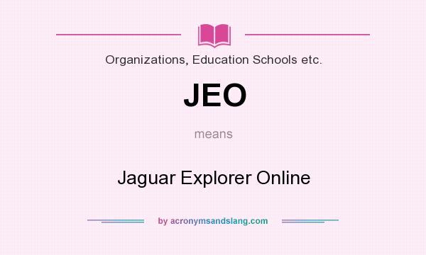 What does JEO mean? It stands for Jaguar Explorer Online