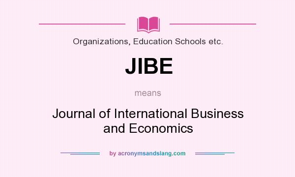 What does JIBE mean? It stands for Journal of International Business and Economics