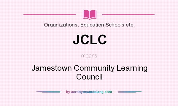 What does JCLC mean? It stands for Jamestown Community Learning Council