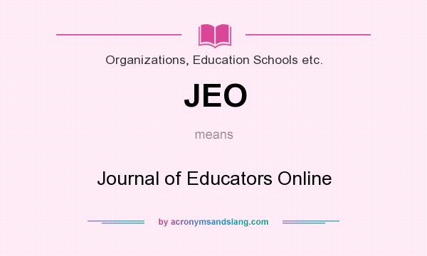 What does JEO mean? It stands for Journal of Educators Online