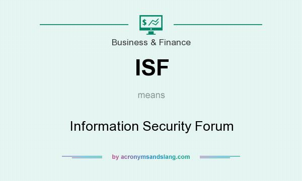What does ISF mean? It stands for Information Security Forum