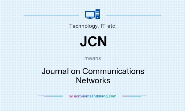 What does JCN mean? It stands for Journal on Communications Networks