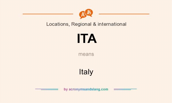 What does ITA mean? It stands for Italy