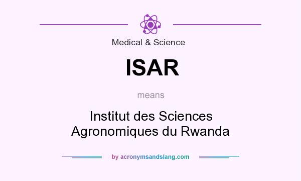 What does ISAR mean? It stands for Institut des Sciences Agronomiques du Rwanda