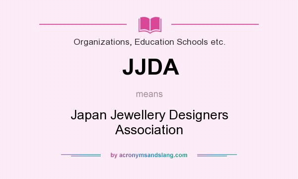 What does JJDA mean? It stands for Japan Jewellery Designers Association