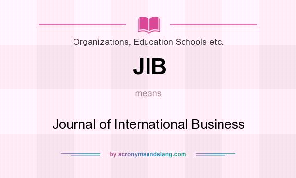 What does JIB mean? It stands for Journal of International Business