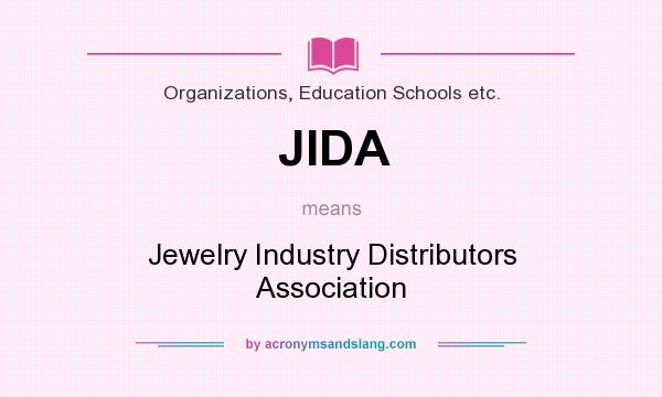 What does JIDA mean? It stands for Jewelry Industry Distributors Association