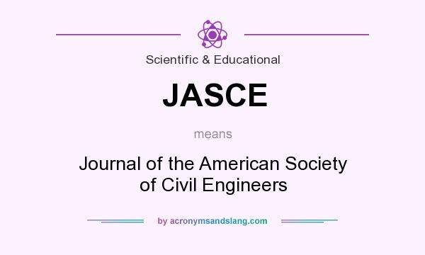 What does JASCE mean? It stands for Journal of the American Society of Civil Engineers