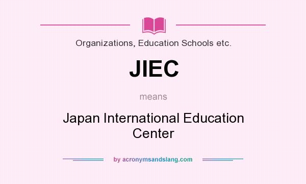 What does JIEC mean? It stands for Japan International Education Center