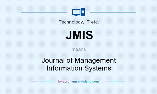 What does JMIS mean? It stands for Journal of Management Information Systems