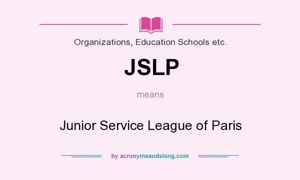 What does JSLP mean? It stands for Junior Service League of Paris