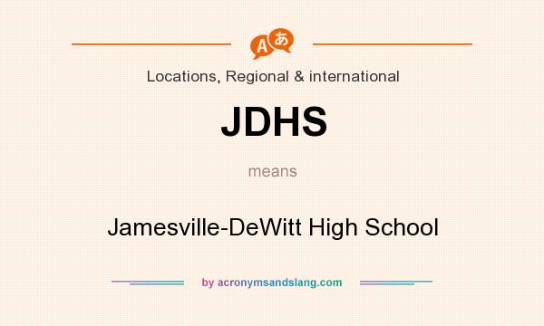 What does JDHS mean? It stands for Jamesville-DeWitt High School