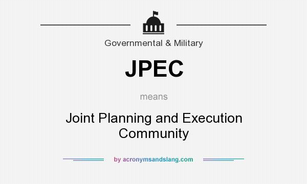 What does JPEC mean? It stands for Joint Planning and Execution Community